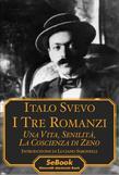 I Tre Romanzi: Una vita - Senilità - La coscienza di Zeno