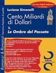 Cento Miliardi di Dollari  - 02 Le Ombre del Passato
