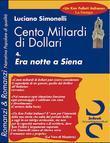 Cento Miliardi di Dollari  - 04 Era Notte a Siena