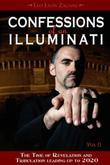 Confessions of an Illuminati, Volume II: The Time of Revelation and Tribulation Leading up to 2020