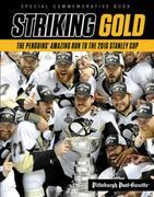 Striking Gold: The Penguins' Amazing Run to the 2016 Stanley Cup