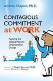 Contagious Commitment at Work: Applying the Tipping Point to Organizational Change, ebook
