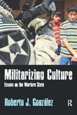 Militarizing Culture: Essays on the Warfare State