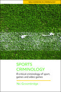 Sports criminology: A critical criminology of sport and games