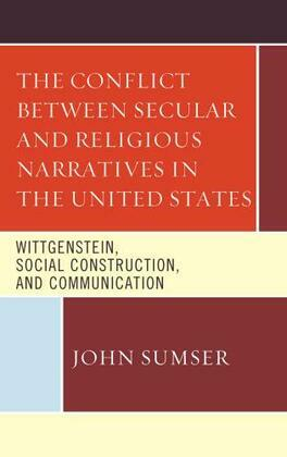 The Conflict Between Secular and Religious Narratives in the United States: Wittgenstein, Social Construction, and Communication
