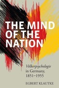 The Mind of the Nation: <i>Völkerpsychologie</i> in Germany, 1851-1955