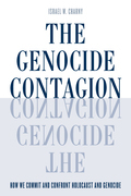 The Genocide Contagion: How We Commit and Confront Holocaust and Genocide