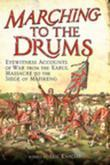 Marching to the Drums: Eyewitness Accounts of Battle from the Crimea to the Siege of Mafeking