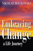 Embracing Change: a Life Journey