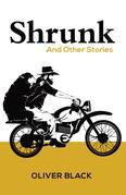 Shrunk: And Other Stories