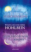 Märchenmond / Märchenmonds Kinder