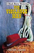 The Vigilance Man