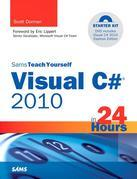 Sams Teach Yourself Visual C# 2010 in 24 Hours: Complete Starter