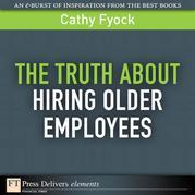 The Truth About Hiring Older Employees