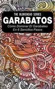 Garabatos: Cómo Dominar El Garabateo En 6 Sencillos Pasos