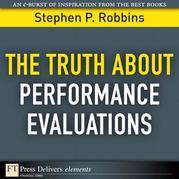 The Truth About Performance Evaluations