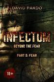 Infectum (Part Ii: Fear)