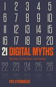 21 Digital Myths: Reality Distortion Antidote