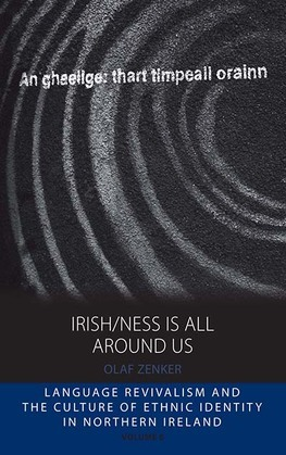 Irish/ness Is All Around Us: Language Revivalism and the Culture of Ethnic Identity in Northern Ireland