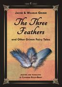 The Three Feathers and Other Grimm Fairy Tales