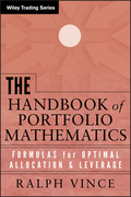 The Handbook of Portfolio Mathematics: Formulas for Optimal Allocation & Leverage