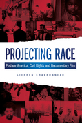 Projecting Race: Postwar America, Civil Rights and Documentary Film