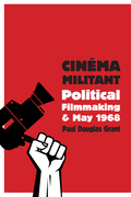Cinéma Militant: Political Filmmaking and May 1968