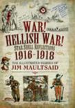 War! Hellish War! Star Shell Reflections 1916-1918: The Illustrated Diaries of Jim Maultsaid