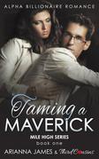 Taming a Maverick (Book 1) Alpha Billionaire Romance