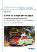 Limits of a Post-Soviet State: How Informality Replaces, Renegotiates, and Reshapes Governance in Contemporary Ukraine
