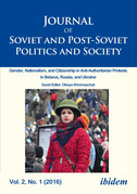 Journal of Soviet and Post-Soviet Politics and Society: 2016/1: Gender, Nationalism, and Citizenship in Anti-Authoritarian Protests in Belarus, Russia