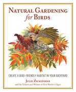 Natural Gardening for Birds: Create a Bird-Friendly Habitat in Your Backyard