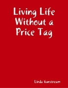 Living Life Without a Price Tag