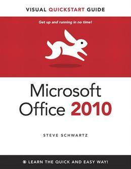 Microsoft Office 2010 for Windows: Visual QuickStart Guide