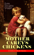 MOTHER CAREY'S CHICKENS (Children's Book Classic)