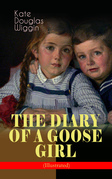 THE DIARY OF A GOOSE GIRL (Illustrated)
