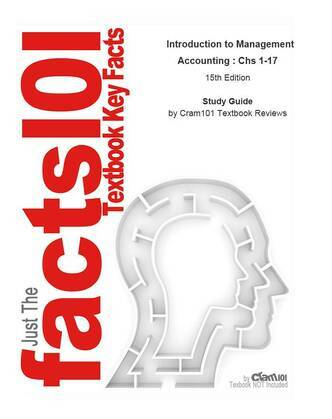 e-Study Guide for: Introduction to Management Accounting : Chs 1-17 by Charles T. Horngren, ISBN 9780136102656