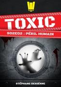 Toxic - Saison 2 Épisode 2 - Péril humain