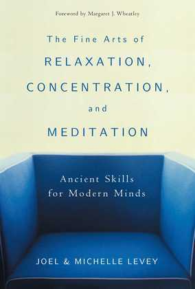 The Fine Arts of Relaxation, Concentration, and Meditation