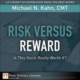 Risk Versus Rewardâ¿¿Is This Stock Really Worth It?