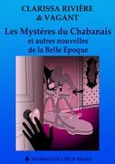 Les Mystères du Chabanais et autres nouvelles de la Belle Époque