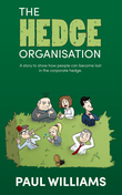 The Hedge Organisation: A story to show how people can become lost in the corporate hedge