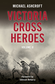 Victoria Cross Heroes Volume II