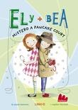 Ely + Bea. Mistero a Pancake Court