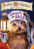 Puppy Pirates Super Special #1: Ghost Ship