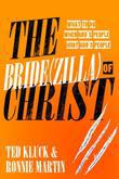 The Bride(zilla) of Christ: What to Do When God's People Hurt God's People