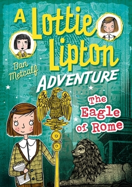 The Eagle of Rome A Lottie Lipton Adventure