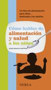 Cómo hablar de alimentación y salud a los niños