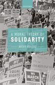 A Moral Theory of Solidarity