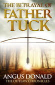 The Betrayal of Father Tuck: An Outlaw Chronicles short story